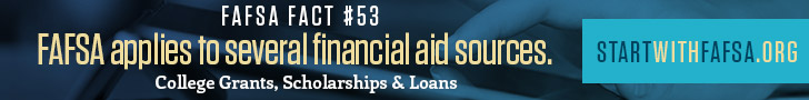 728 by 90 Digital Ad: FAFSA applies to several financial aid sources